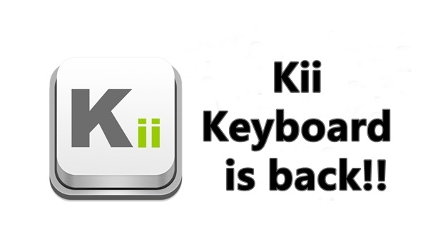 Good news!! Kii Keyboard is back!!... and it's better now